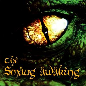 The Smaug awaking