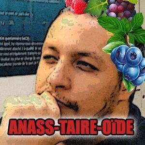 ANASS-TAIRE-OÏDE