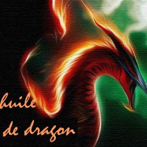 L'huile de dragon